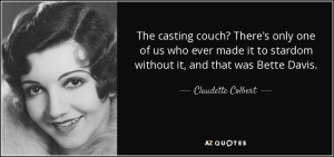 quote-the-casting-couch-there-s-only-one-of-us-who-ever-made-it-to-stardom-without-it-and-claudette-colbert-63-73-49
