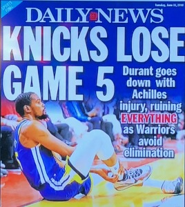 The cover of the Daily News in New York the day after Kevin Durant's big injury.  Photo by Karen Salkin.