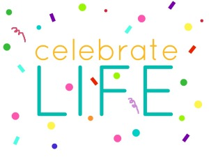 This is what we all need to do on Celebration of Life Day.